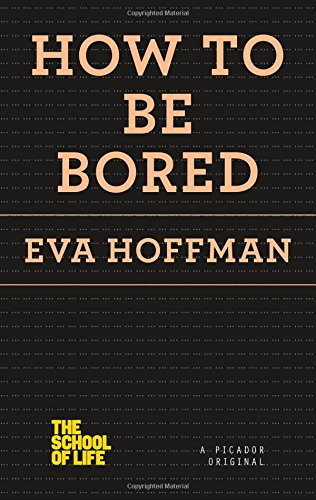 How to Be Bored (The School of Life)