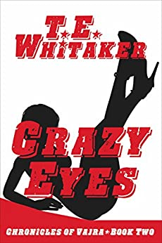 Crazy Eyes (Chronicles of Vajra Book 2) by [Whitaker, T. E.]