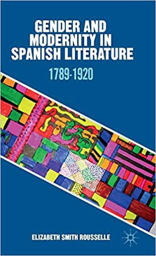 Amazon.com: Gender and Modernity in Spanish Literature: 1789 ...