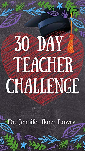 30 Day Teacher Challenge (Everyday Mom Challenge Book 2)