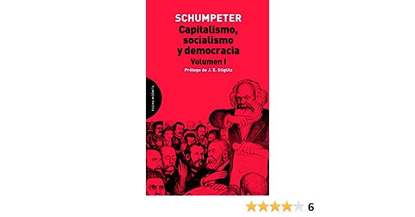Capitalismo Socialismo Y Democracia Spanish Edition Schumpeter Joseph Alois Díaz García José Limeres Alejandro Stiglitz Joseph Eugene 9788494366413 Books