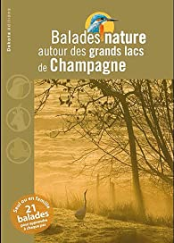 Balades nature autour des grands lacs de Champagne par Philippe Huet