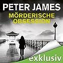 Mörderische Obsession: Der achte Fall für Roy Grace (Roy Grace 8) Hörbuch von Peter James Gesprochen von: Hans Jürgen Stockerl