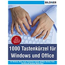 1000 Tastenkürzel für Windows und Office: Für Windows, Word, Excel, PowerPoint, Outlook, OneNote, Rechner, Paint, WordPad und Windows Media Player (German Edition)