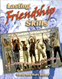 Lasting Friendship Skills, Carol Bickel and Kurt Bickel, 0570052319