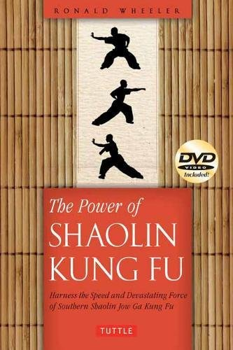 The Power of Shaolin Kung Fu: Harness the Speed and Devastating Force of Southern Shaolin Jow Ga Kung Fu [DVD Included]