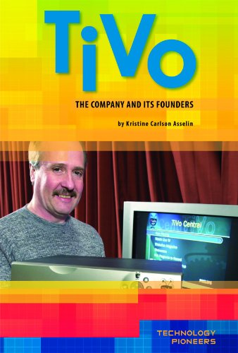 Tivo: The Company and Its Founders (Technology Pioneers Set 2)