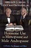 Hormone Use in Menopause and Male Andropause, Sheldon J. Segal and Luigi Mastroianni, 0195159748
