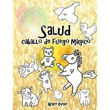 Salud  caballo de fuego mágico (Spanish Edition)