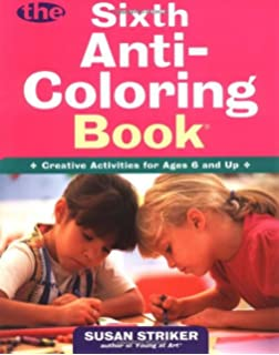 The Anti-Coloring Book: Creative Activities for Ages 6 and Up: Susan ...