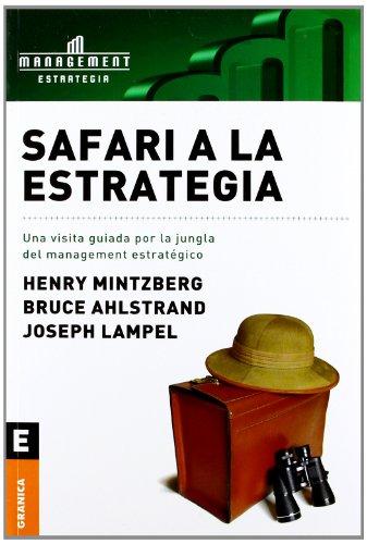 Safari a la Estrategia: Una Visita Guiada Por La Jungla del Management Estrategico