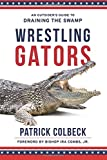 Wrestling Gators: An Outsider's Guide to Draining the Swamp