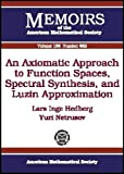 An Axiomatic Approach to Function Spaces, Spectral Synthesis, and Luzin Approximation, Lars Inge Hedberg and Yuri Netrusov, 0821839837