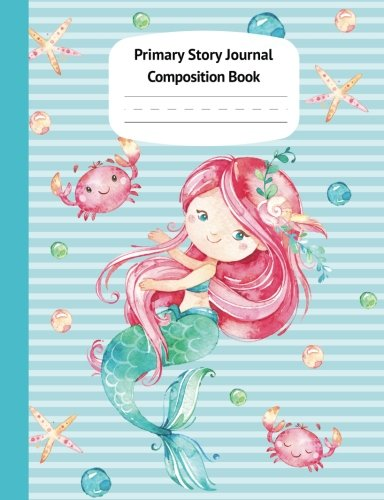 Mermaid Naia Primary Story Journal Composition Book: Grade Level K-2 Draw and Write, Dotted Midline Creative Picture Notebook Early Childhood to Kindergarten (Fantasy Ocean Watercolor Series) ()