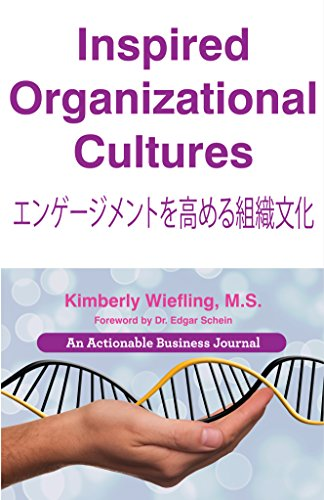 Inspired Organizational Cultures: Discover Your DNA, Engage Your People, and Design Your Future (English Edition)