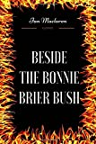 img - for Beside the Bonnie Brier Bush: By Ian Maclaren - Illustrated book / textbook / text book