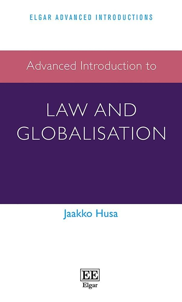 Advanced Introduction to Law and Globalisation (Elgar Advanced Introductions Series)