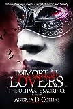 Immortal Lovers The Ultimate Sacrifice: A Novel