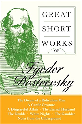 Great Short Works of Fyodor Dostoevsky (Harper Perennial Modern Classics)