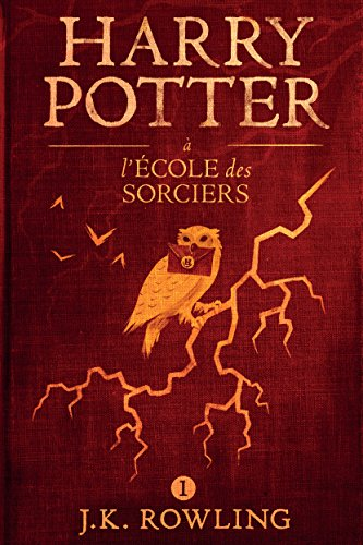 Harry Potter A L Ecole Des Sorciers French Edition