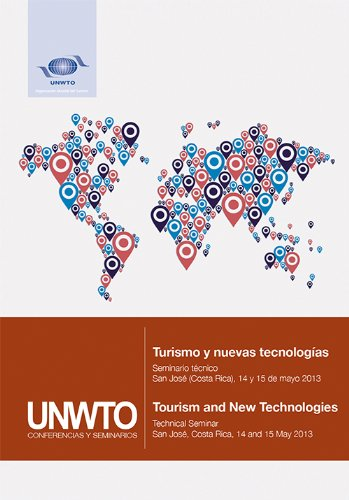 Turismo y nuevas tecnologías - Seminario técnico, San José (Costa Rica), 14 y 15 de mayo de 2013 // Tourism and New Technologies - Technical Seminar, ... and 15 May 2013 (English and Spanish Edition)