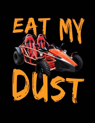 (Red Go Kart Eat My Dust Notebook: Racing Fans Graph Journal, 4x4 Quad Ruled Graph Paper, School Math Teachers, Students, 200 Pages (8.5