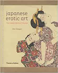 japanese erotic art ofer shagan 9780500291177 amazon