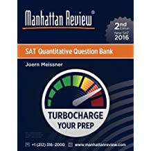 Manhattan Review SAT Quantitative Question Bank [2nd Edition]: Turbocharge Your Prep