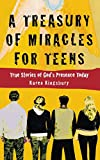 A Treasury of Miracles for Teens: True Stories of Gods Presence Today (Miracle Books Collection)