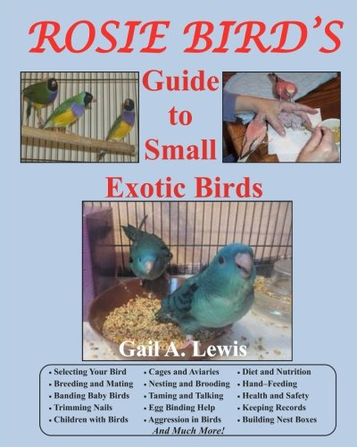Rosie Bird's Guide to Small Exotic Birds: Bird Care Extraordinaire