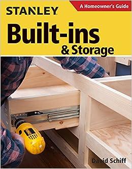 Built Ins U0026 Storage (Homeowneru0027s Guide): David Schiff: 9781631861321:  Amazon.com: Books