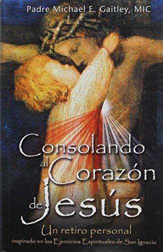 Consolando Al Corazon de Jesus [Fr Michael E Gaitley] (Tapa Blanda)