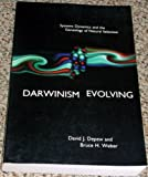 Darwinism Evolving : Systems Dynamics and the Genealogy of Natural Selection, Depew, David J. and Weber, Bruce H., 0262041456