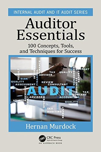 Auditor Essentials: 100 Concepts, Tools and Techniques for Success
