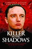 Killer in the Shadows: The Monstrous Crimes of Robert Napper by Laurence Alison and Marie Eyre (2009-12-01)