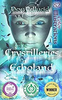The Crystilleries Of Echoland by Dew Pellucid ebook deal
