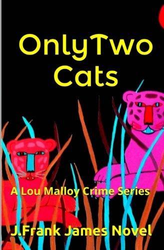 Read Online Only Two Cats: A Lou Malloy Crime Series PDF