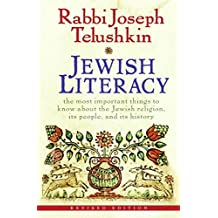 Jewish Literacy Revised Ed: The Most Important Things to Know About the Jewish Religion, Its People, and Its History