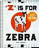 """""""Z"""" Is for Zebra Easy Crosswords: 72 Relaxing Puzzles"""
