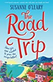 The Road Trip: A feel-good romantic comedy that will make you laugh out loud! by  Susanne O'Leary in stock, buy online here