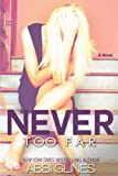 """Never Too Far (Fallen Too Far)"" av Abbi Glines"