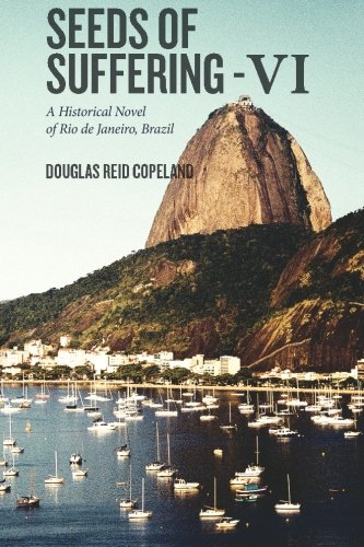 Download Seeds of Suffering - VI: A Historical Novel of Rio de Janeiro, Brazil pdf epub