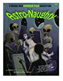 img - for Astro-Naughty: an AREOLA-51 Coloring Book book / textbook / text book