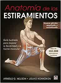 Anatomía de los estiramientos: Guía ilustrada para mejorar la ...