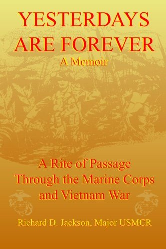 yesterdays-are-forever-a-rite-of-passage-through-the-marine-corps-and-vietnam-war
