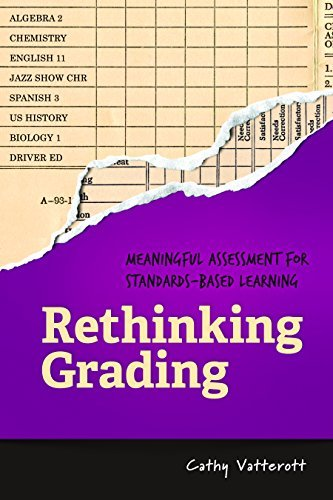 Rethinking Grading: Meaningful Assessment for Standards-Based Learning by Cathy Vatterott (2015-07-15) Paperback