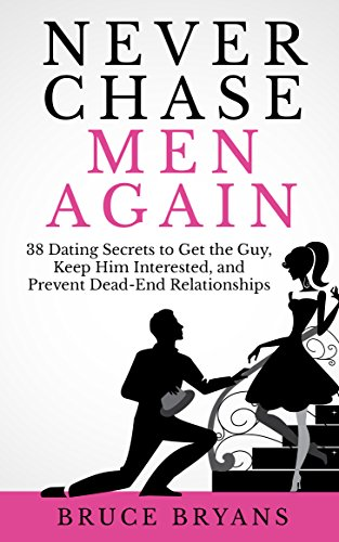 Never chase men again 38 dating secrets to get the guy keep him never chase men again 38 dating secrets to get the guy keep him interested fandeluxe Images