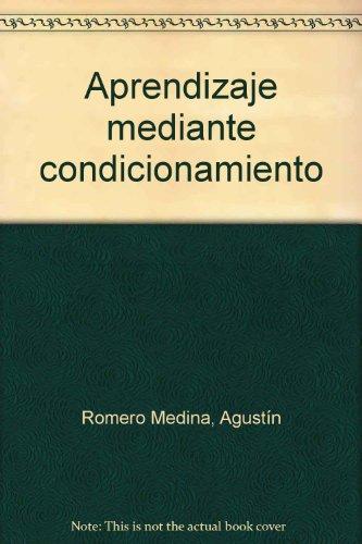 Aprendizaje mediante condicionamiento Agustín Romero Medina