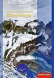 Klimatologie: 2. neubearbeitete und korrigierte Auflage 2006 (Das Geographische Seminar, Band 45)