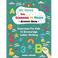 My Super Fun Learning to Write Activity Book: Exercises For Kids to Encourage Letter Writing
